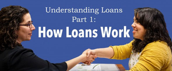 Featured image forUnderstanding Loans, Part 1: How loans work, and when you should consider one