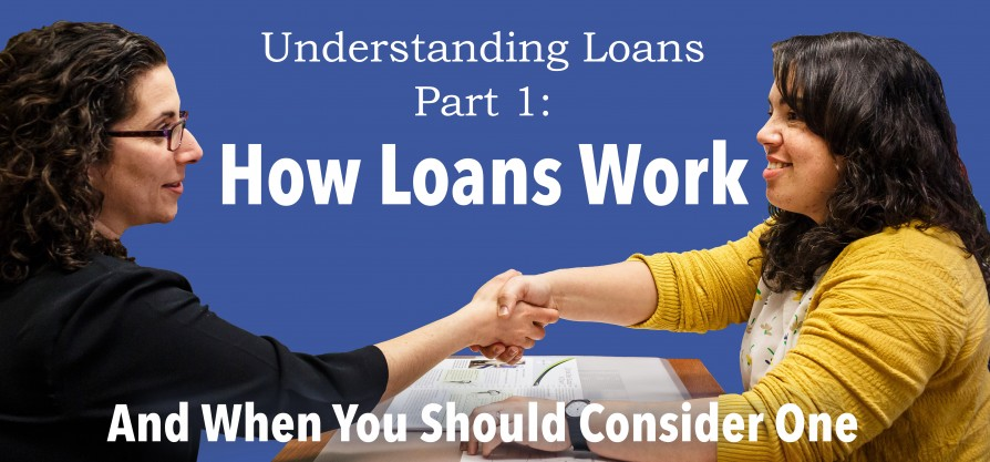 Featured image for Understanding Loans, Part 1: How loans work, and when you should consider one