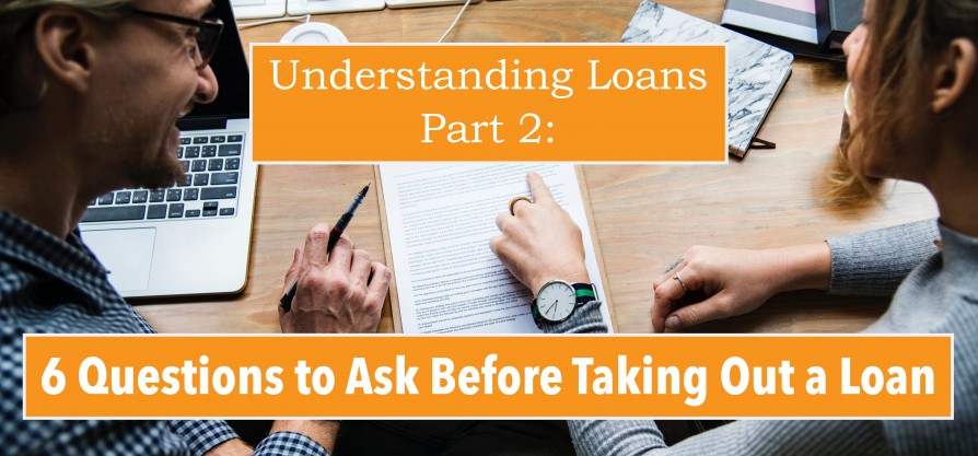 Featured image forUnderstanding Loans, Part 2: Six Questions to Ask Before Taking Out a Loan