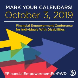 Save the Date October 3, 2019. Vision for the Future: Financial Empowerment Conference for Individuals with Disabilities hosted by Pennsylvania Assistive Technology Foundation