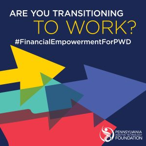 2. Do you know anyone who has a disability and is transitioning to work? If so, tag them in a comment below to let them know about @PennsylvaniaATF's Vison for the Future conference on October 3, 2019. Learn more: www.patf.us/financialempowerment #FinancialEmpowermentForPWD