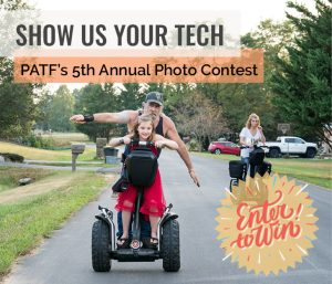Show Us Your Tech: PATF's 5th Annual Photo Contest. Bill rides his Segway down a suburban street with this granddaughter riding on his feet and his arms outstretched like an airplane. Enter to Win!